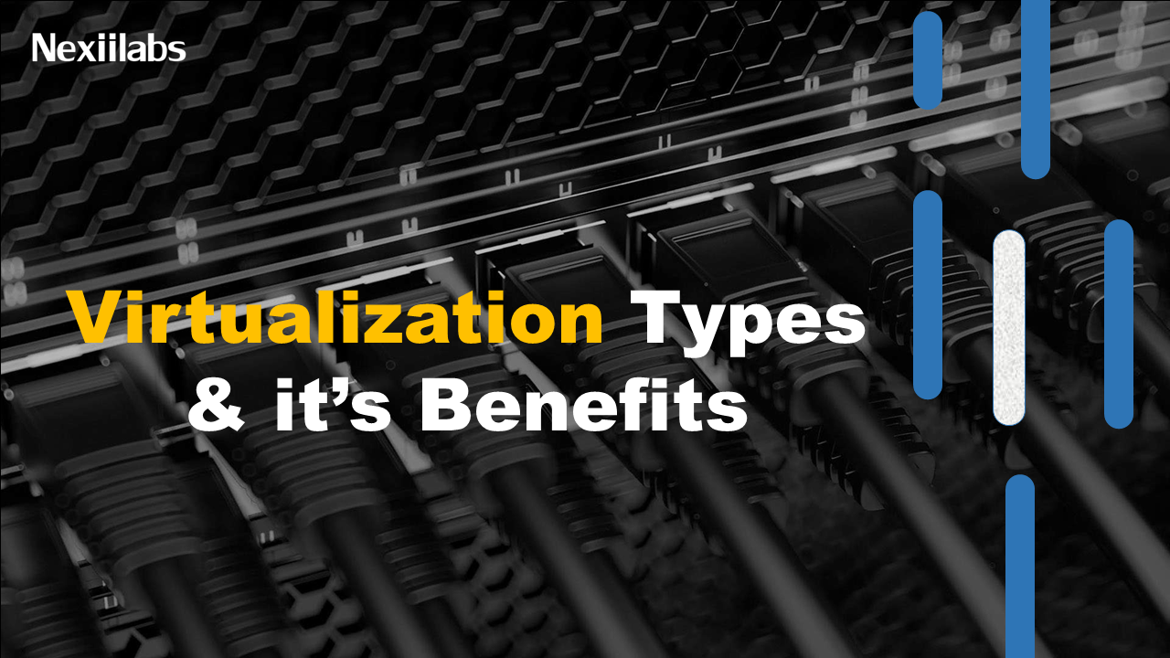 virtualization types and advantages of virtualization.