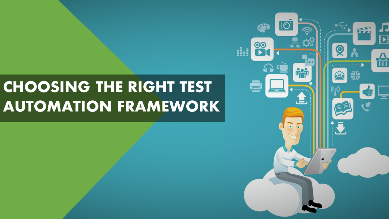 How to choose the right test automation framework